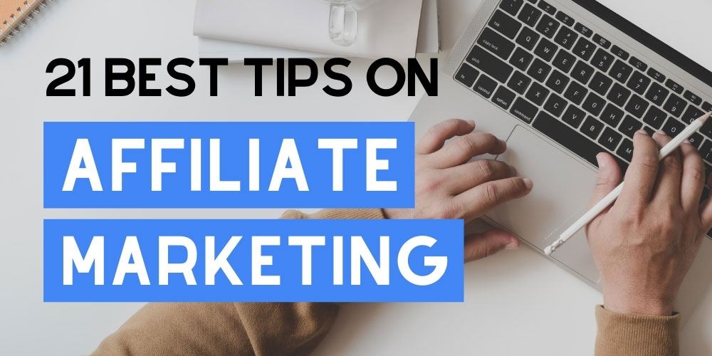 Best affiliate marketing tips for bloggers