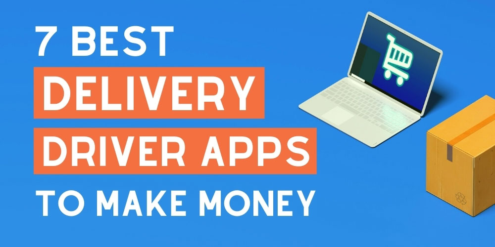 Best delivery apps to make money