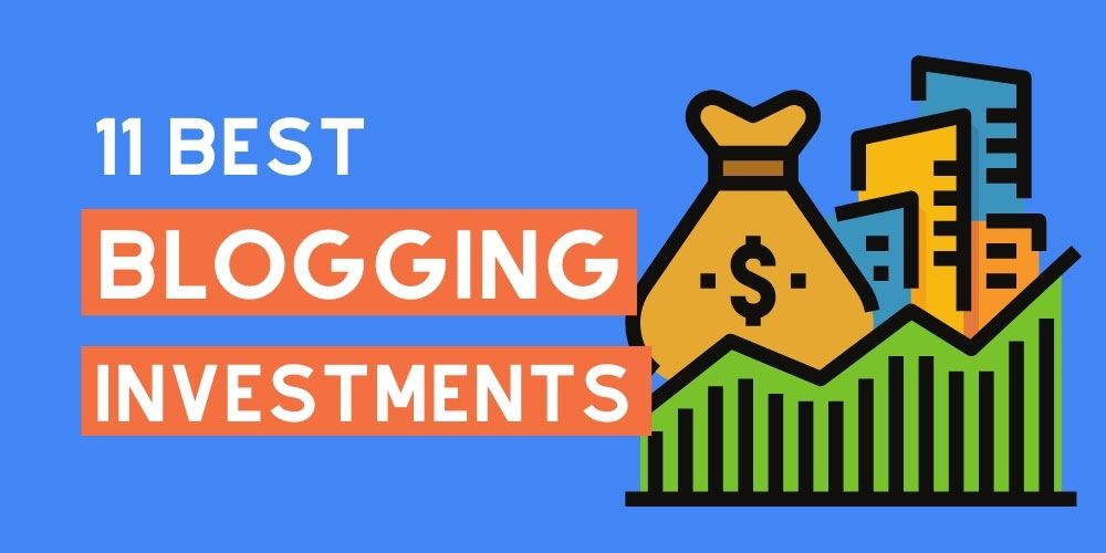 Best blogging investments to make