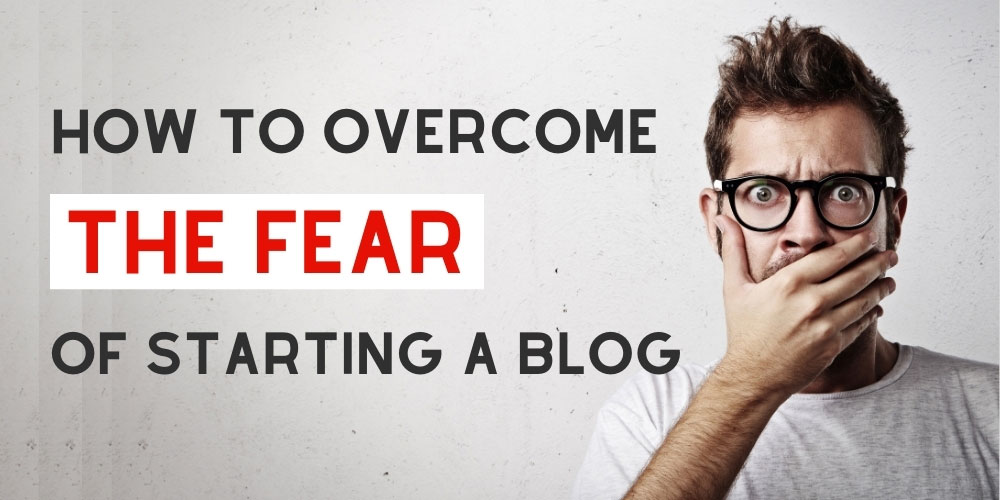 How to overcome the fear of starting a blog