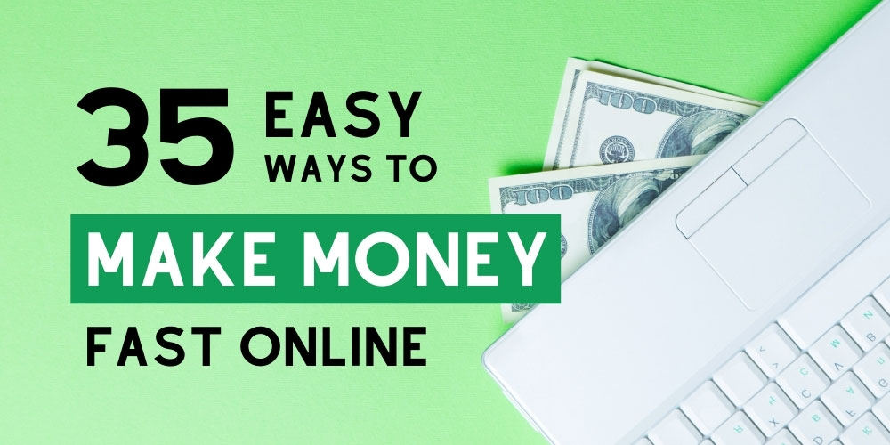 Easy ways to make money online fast