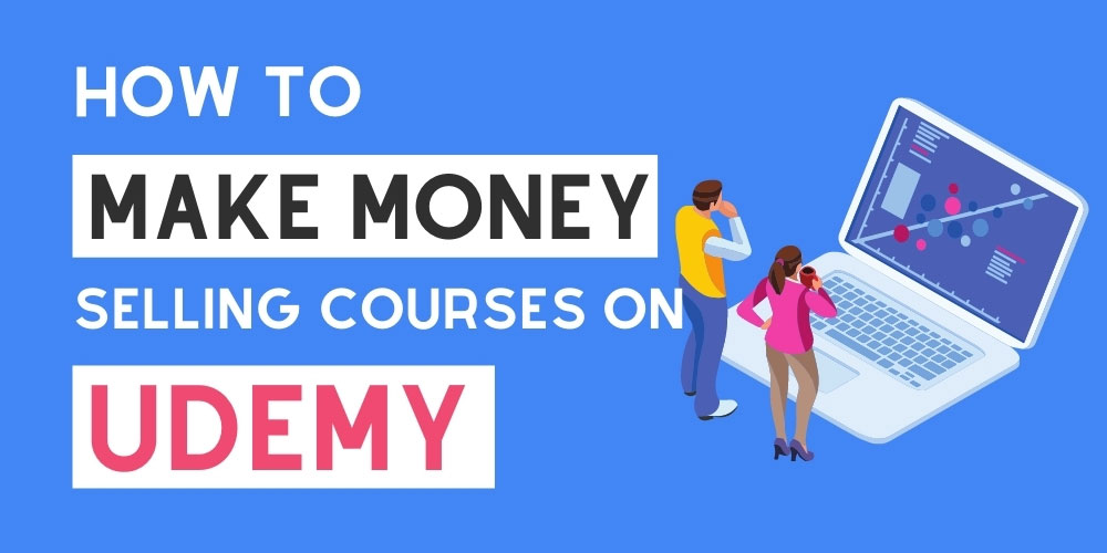 Make money selling courses on Udemy