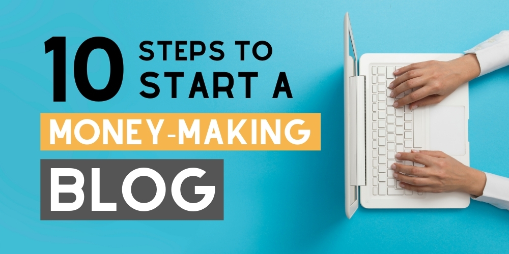 Step by step how to start a money making blog