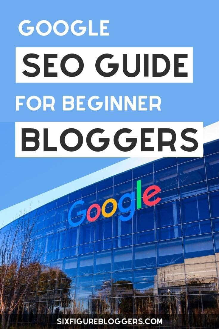 Google SEO for beginners. The ultimate Google SEO guide for beginner bloggers who want to learn how to rank in Google search. #sixfigurebloggers #google #seo #seotips #blogging #blogtraffic