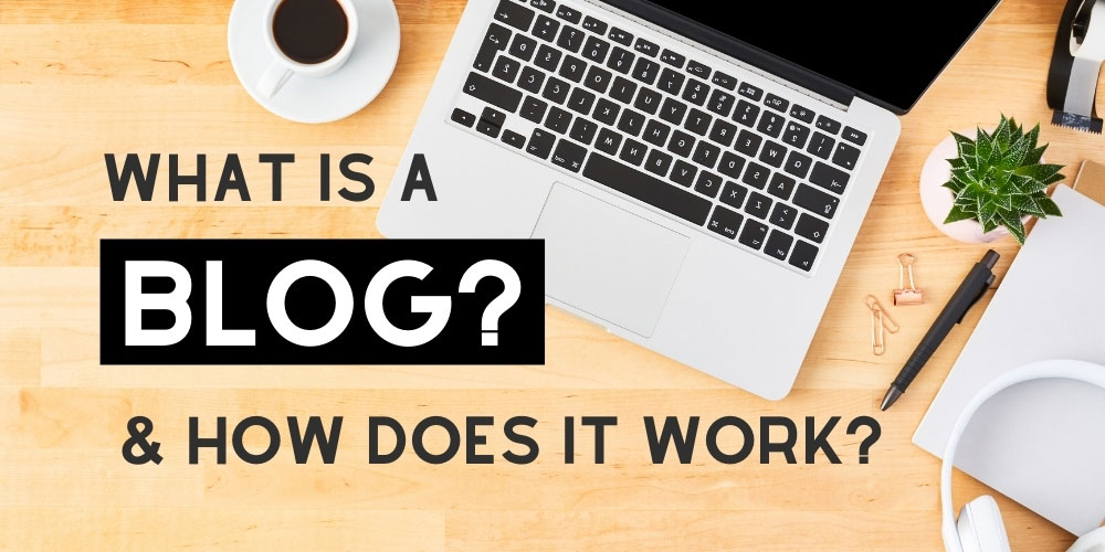What is a blog and how blogging works