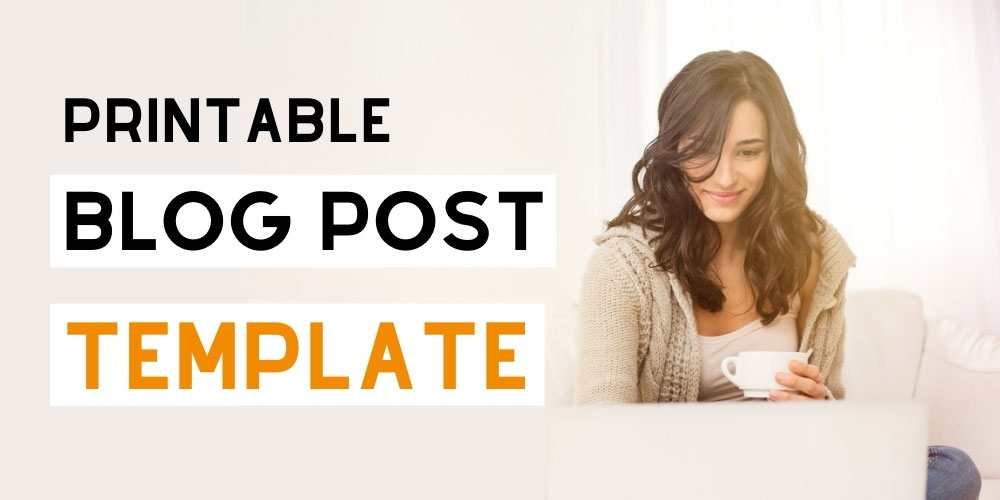 Blog post template free printable